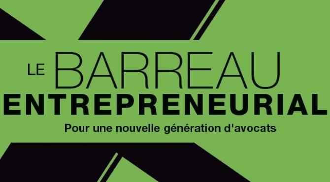 Le Barreau entrepreneurial, une cellule d'accompagnement à l'installation