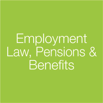 Employment Law, Pensions & Benefits